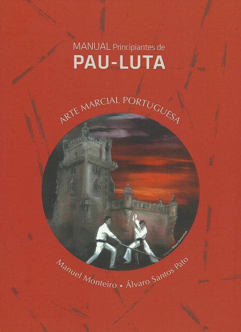 Manual Principiantes de Pau-Luta de Manuel Monteiro e Álvaro Pato