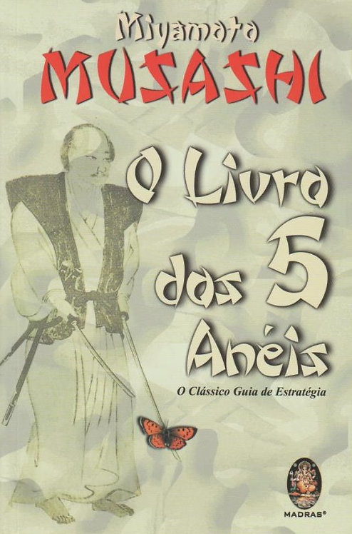 O Livro dos 5 Anéis  de Miyamoto Musashi
