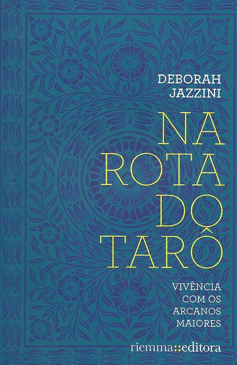 Na Rota do Tarô de Deborah Jazzini