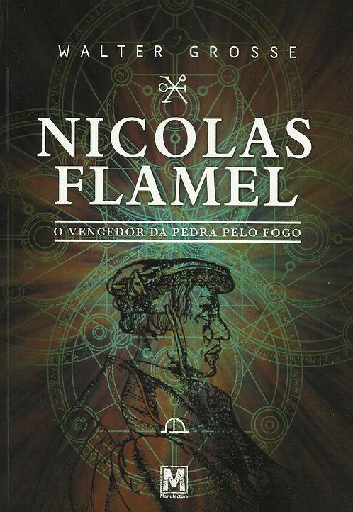 Nicolas Flamel O vencedor da pedra pelo fogo de Walter Grosse