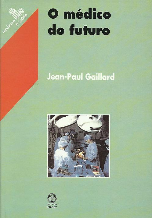 O Médico do Futuro de Jean - Paul Gaillard