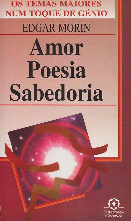 Amor, Poesia, Sabedoria de Edgar Morin