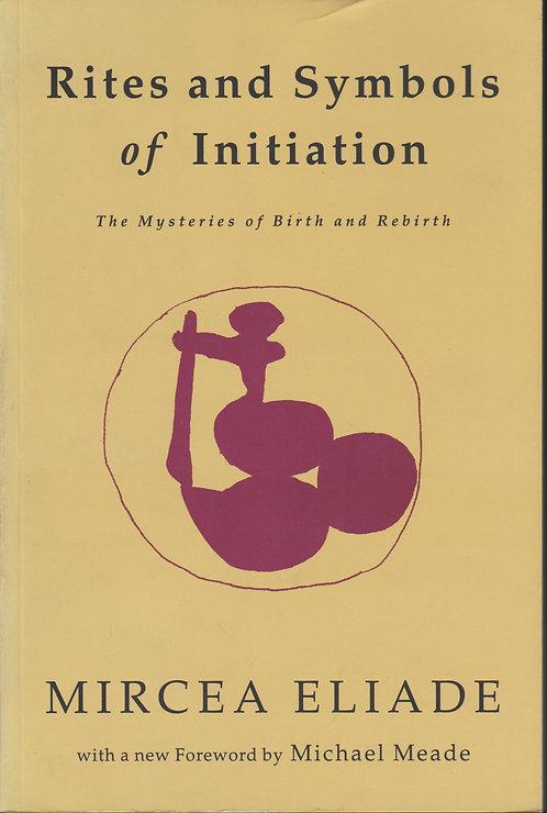 Rites and Symbols of Initiation de Mircea Eliade
