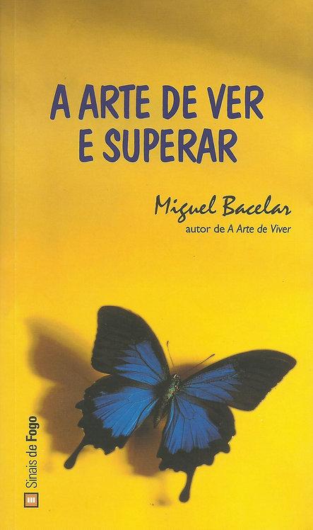 A Arte de Ver e Superar de Miguel Bacelar