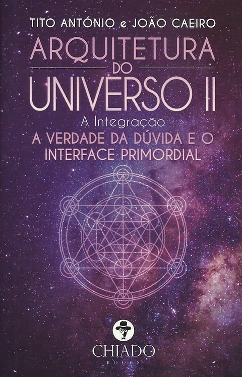 Arquitetura do Universo II A Integração de João Caeiro e Tito António