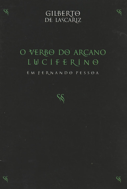 O Verbo do Arcano Luciferino de Gilberto Lascariz