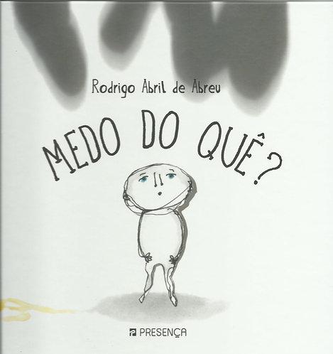 Medo do Quê? de Rodrigo Abril de Abreu