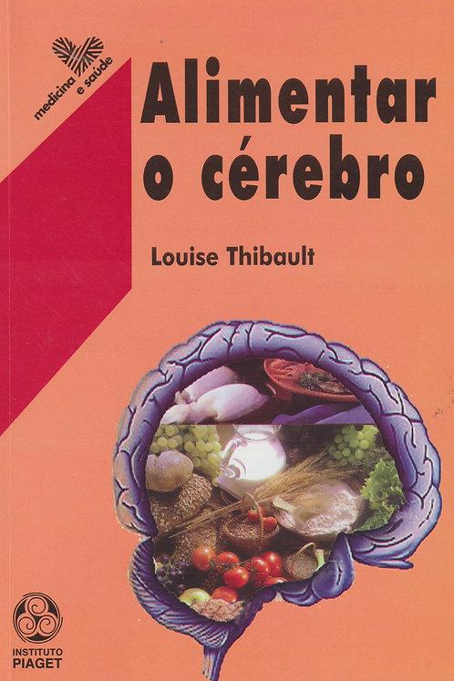Alimentar o Cérebro de Louise Thibault