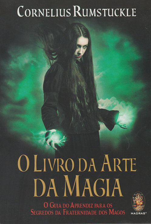 O Livro da Arte da Magia de Cornelius Rumstuckle