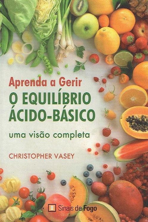 Aprenda a Gerir o Equilíbrio Ácido-Básico de Christopher Vasey