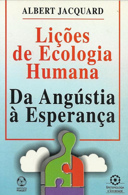 Lições de Ecologia Humana Da Angústia à Esperança de Albert Jacquard
