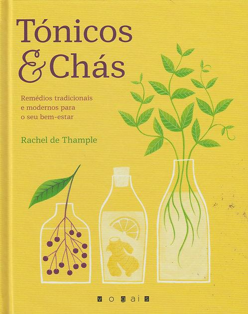 Tónicos & Chás Remédios tradicionais e modernos de Rachel de Thample