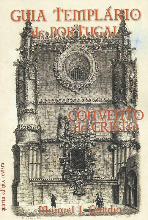 Guia Templário de Portugal; Covento de Cristo de Manuel J. Gandra