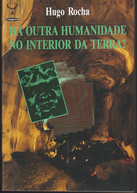 Há outra Humanidade no Interior da Terra? de Hugo Rocha