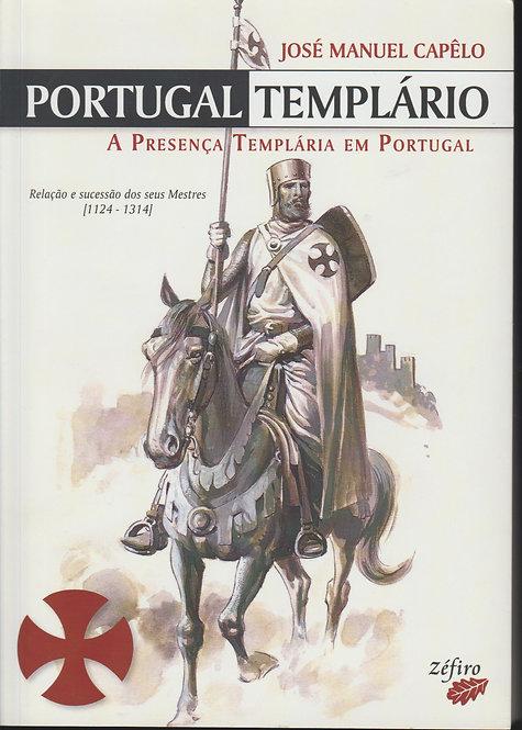 Portugal Templário A presença templária em Portugal de José Manuel Capêlo