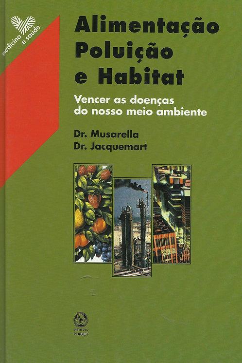 Alimentação, Poluição e Habitat de Pierre Jacquemart e Paul Musarella