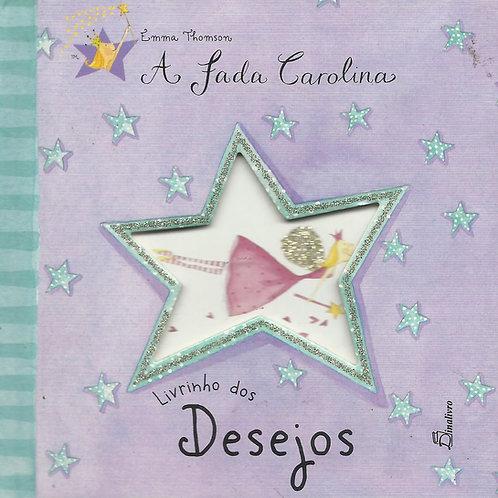 A Fada Carolina - Livrinho dos desejos