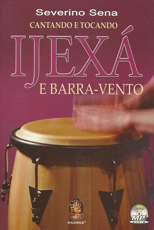 Cantando e Tocando Ijexá e Barra-Vento de Severino Sena