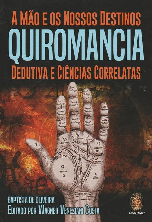 A Mão e Os Nossos Destinos - Quiromancia de Baptista Oliveira