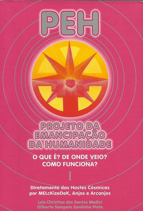 PEH - Projeto da Emancipação da Humanidade de Lais Christina dos Santos Medici