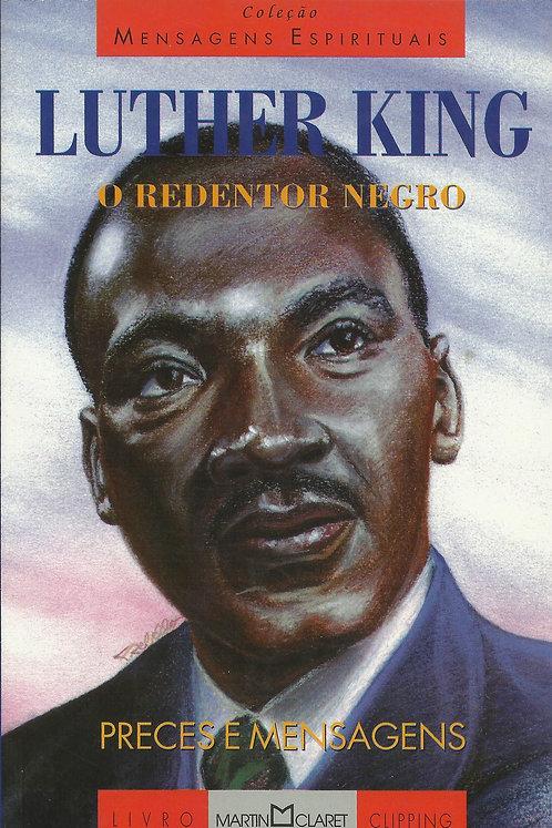 Mensagens Espirituais: Luther King, o Redentor Negro