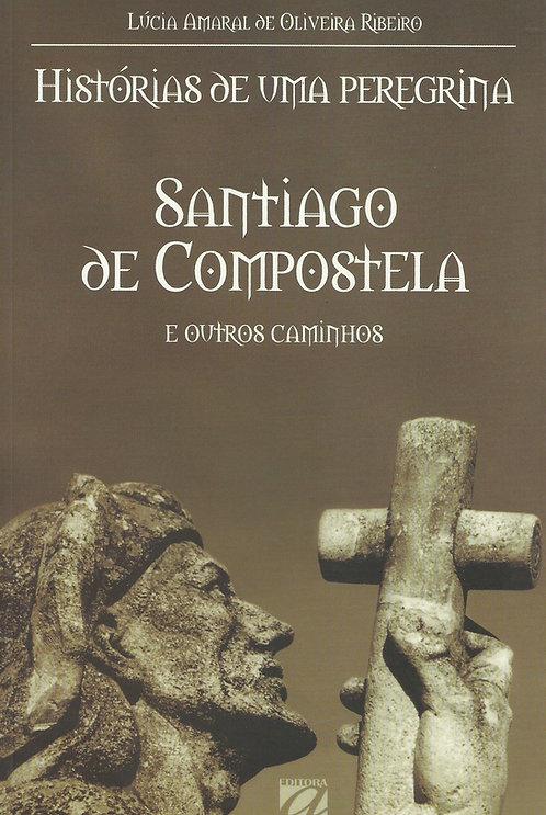 Histórias de Uma Peregrina Santiago de Compostela