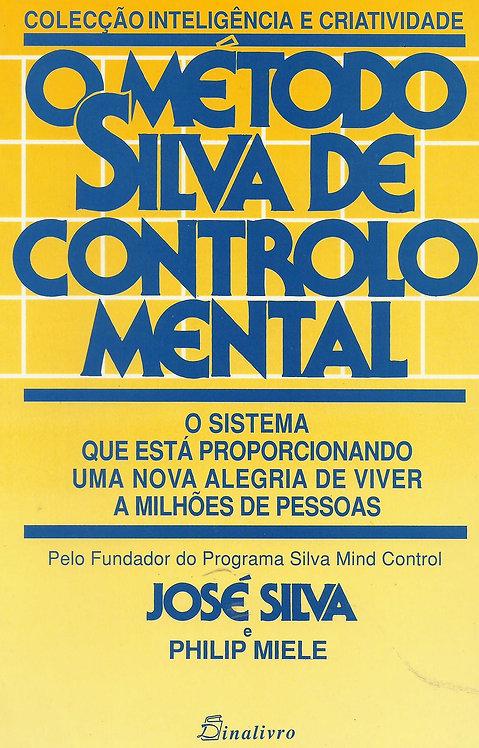 O Método Silva de Controlo Mental de Philip Miele e José Silva
