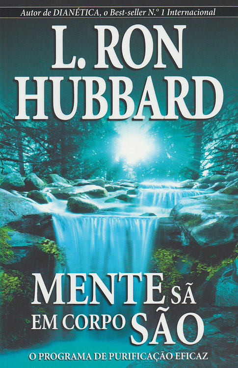 Mente Sã em Corpo São O Programa de Purificação Eficaz de L.Ron Hubbard