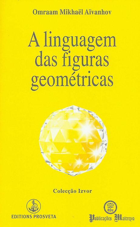 A Linguagem das Figuras Geométricas de Omraam Mikhaël Aïvanhov