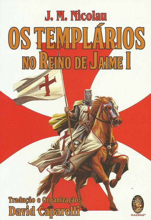 Os Templários no Reino de Jaime I de David Caparelli