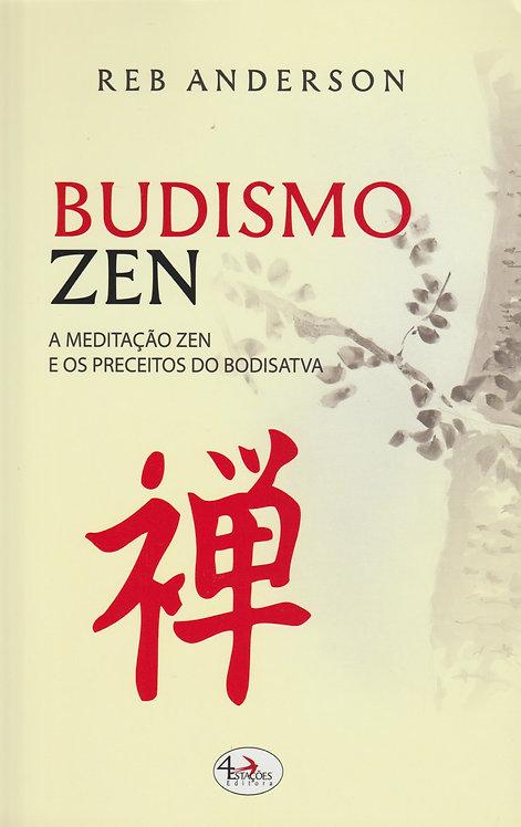 Budismo Zen A meditação Zen e os preceitos do Bodisatva de Reb Anderson