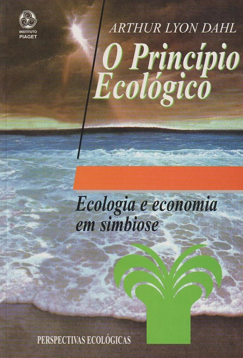 O Princípio Ecológico de Arthur Lyon Dahl