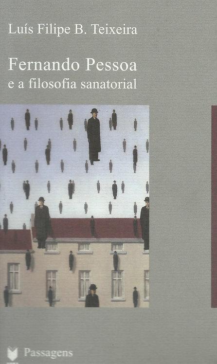 Fernando Pessoa e a Filosofia Sanatorial de Luís Filipe B. Teixeira
