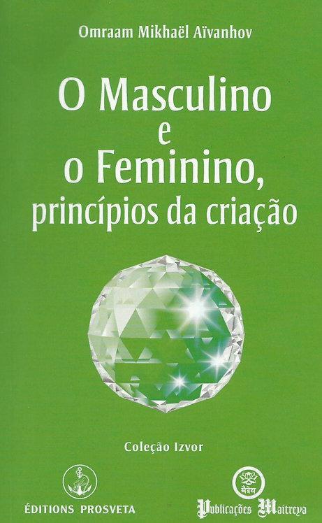 O Masculino e o Feminino princípios da criação de Omraam Mikhaël Aïvanhov