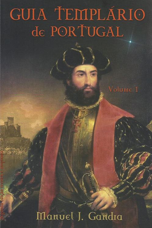 Guia Templário de Portugal, volume I de Manuel J. Gandra