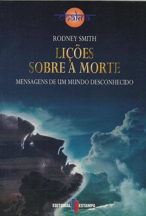 Lições Sobre a Morte Mensagens de um mundo desconhecido de Rodney Smith