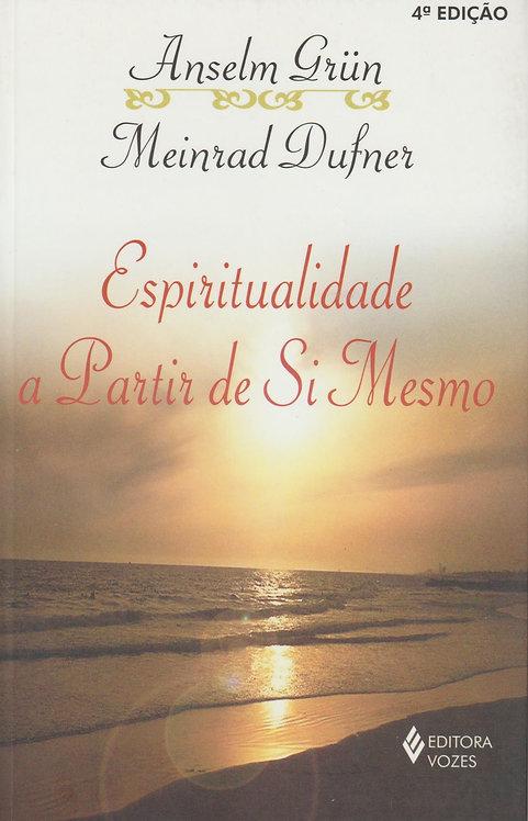 Espiritualidade a partir de Si Mesmo de Meinrad Dufner e Anselm Grün