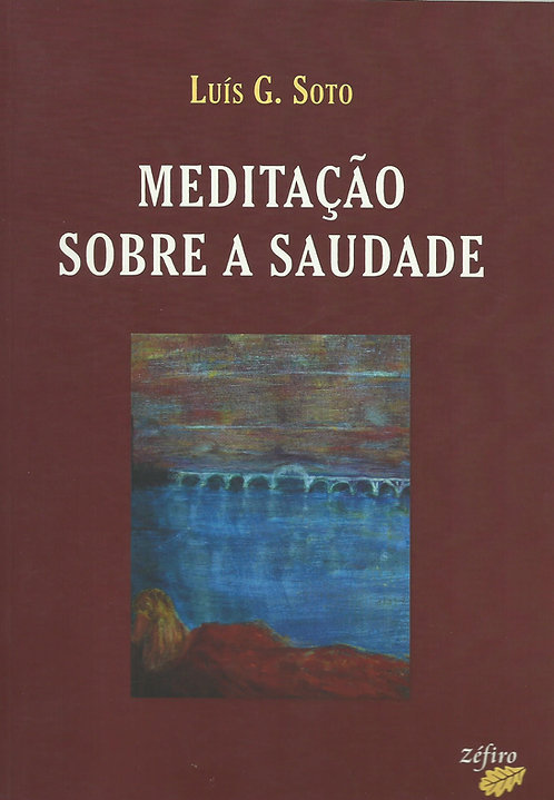 Meditação Sobre a Saudade de Luís G. Soto
