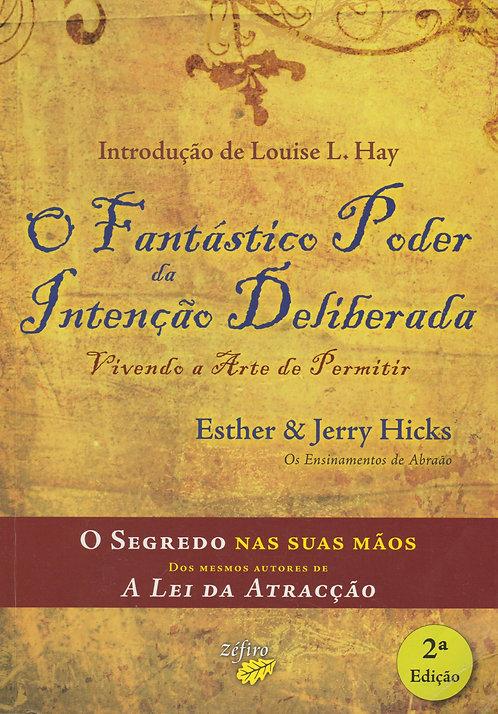 O Fantástico Poder da Intenção Deliberada de Jerry Hicks e Esther Hicks