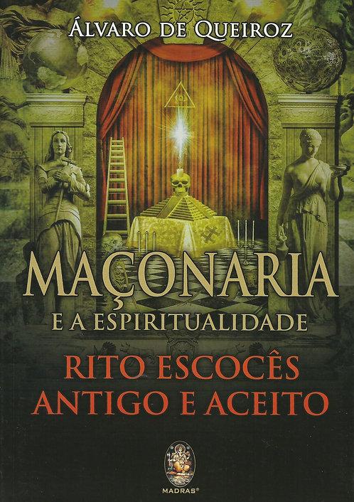 Maconaria e a Espiritualidade de Álvaro De Queiroz