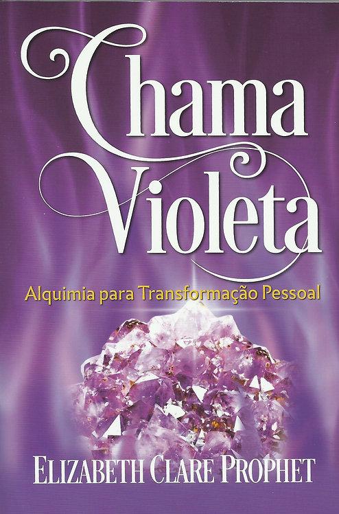 Chama Violeta: Alquimia para a Transformação Pessoal de  Elizabeth Clare Prophet