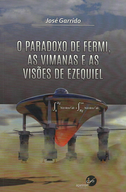 O Paradoxo de Fermi, as Vimanas e as Visões de Ezequiel de José Garrido