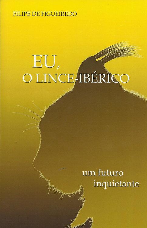 Eu, o Lince-Ibérico Um futuro inquietante de Filipe de Figueiredo