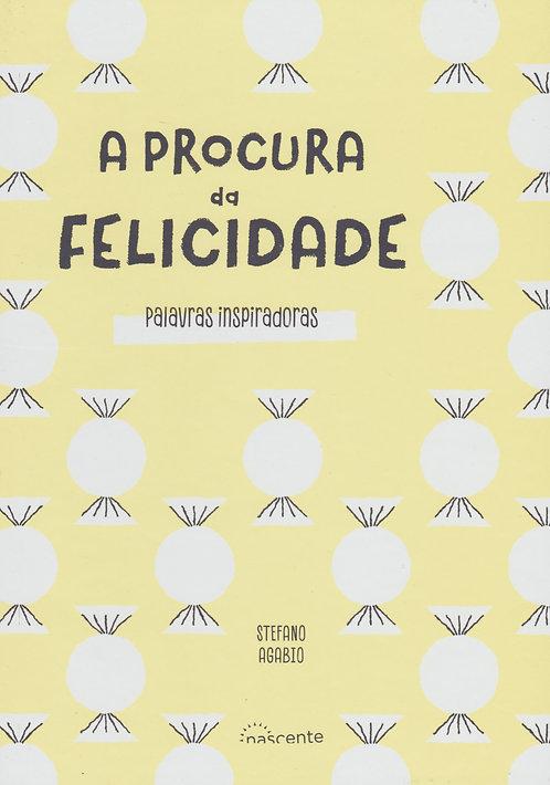 A Procura da Felicidade Palavras inspiradoras de Stefano Agabio
