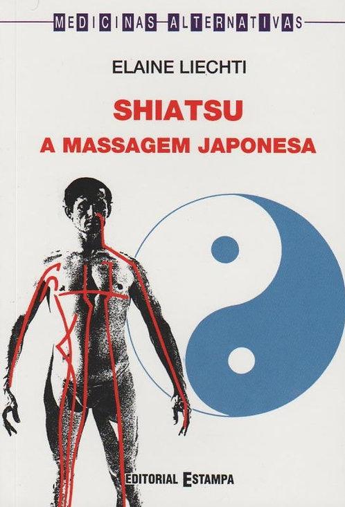 Shiatsu - A Massagem Japonesa de Elaine Liechti