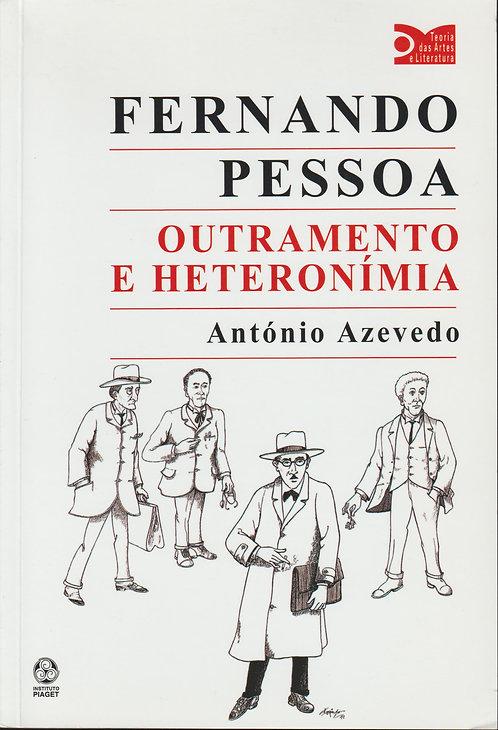 Fernando Pessoa - Outramento e Heteronímia de António Azevedo