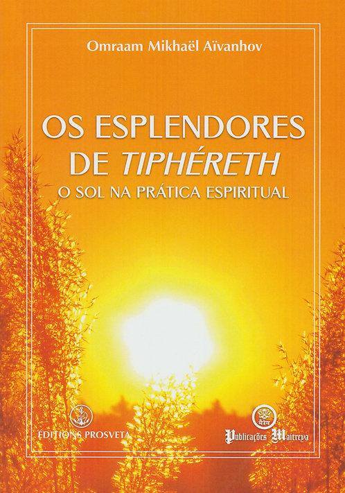 Os Esplendores de Tiphéreth O Sol na Prática Espiritual de Omraam Mikhaël Aïvanh