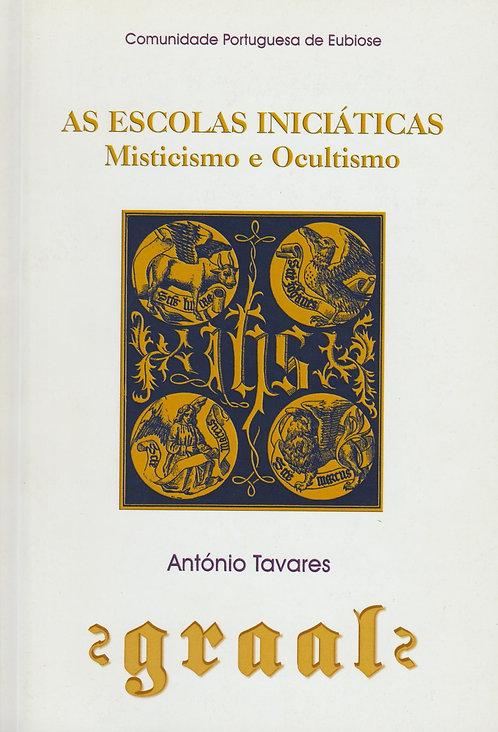 As Escolas Iniciáticas, Misticismo e Ocultismo de António Tavares