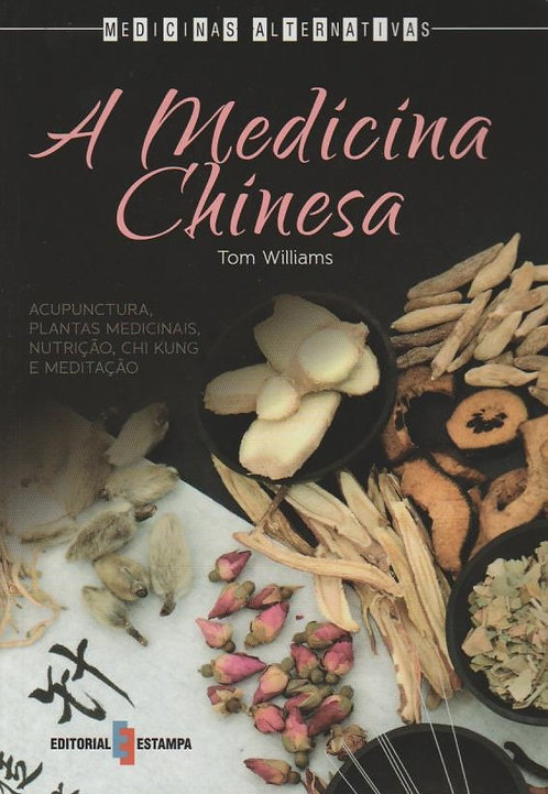 A Medicina Chinesa de Tom Williams