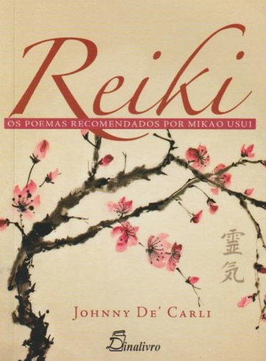 Reiki Os poemas recomendados por mikao usui de Johnny De´Carli